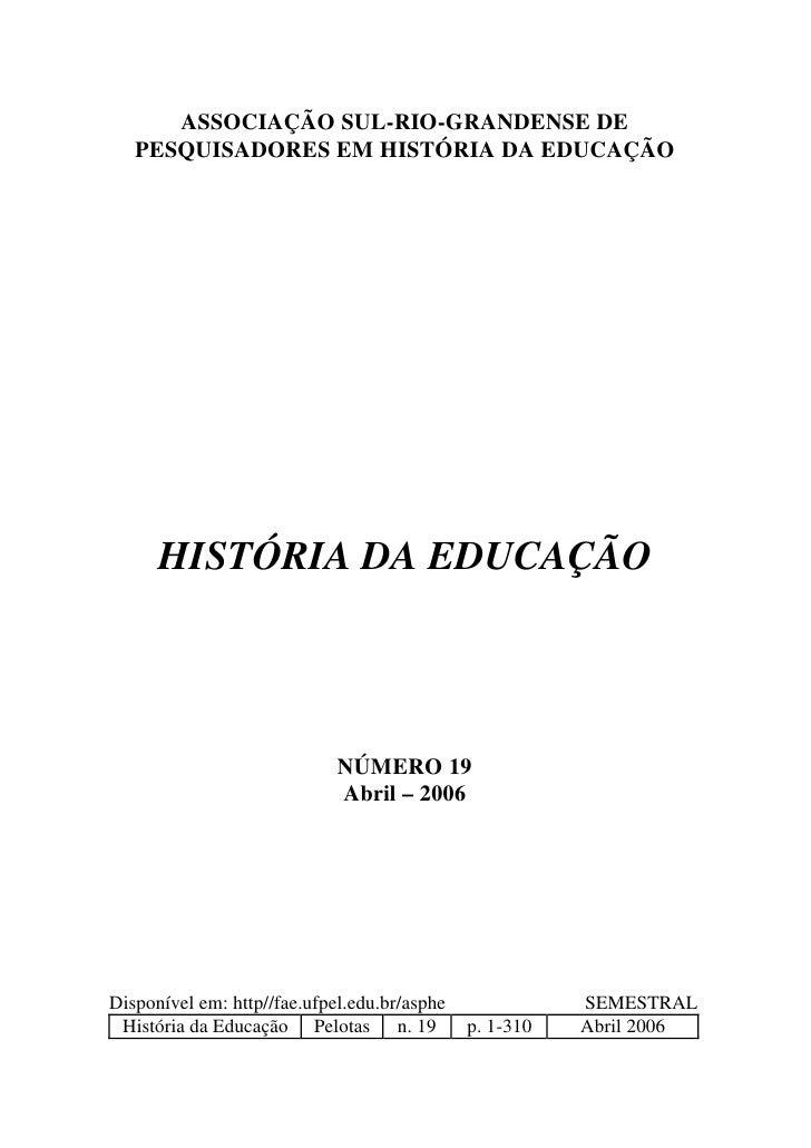 ASSOCIAÇÃO SUL-RIO-GRANDENSE DE   PESQUISADORES EM HISTÓRIA DA EDUCAÇÃO      HISTÓRIA DA EDUCAÇÃO                         ...