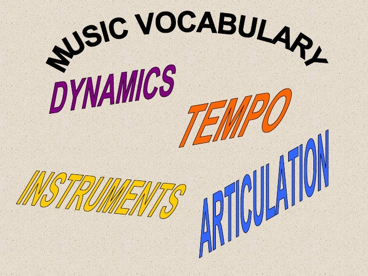 TEMPO INSTRUMENTS ARTICULATION DYNAMICS MUSIC VOCABULARY