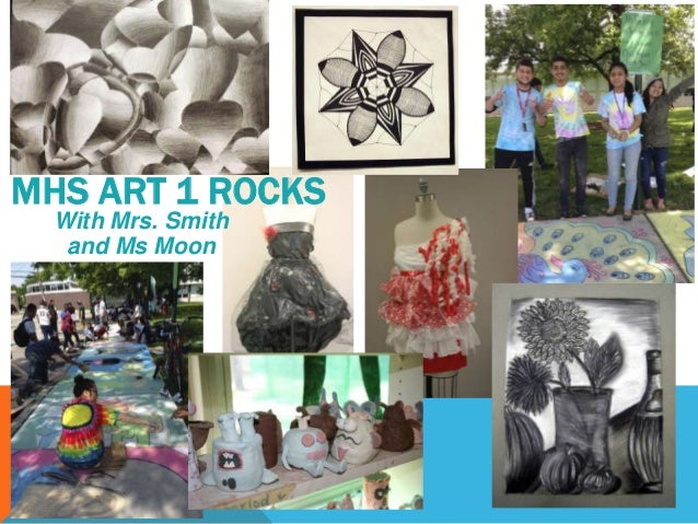 MHS ART 1 ROCKS With Mrs. Smith and Ms Moon