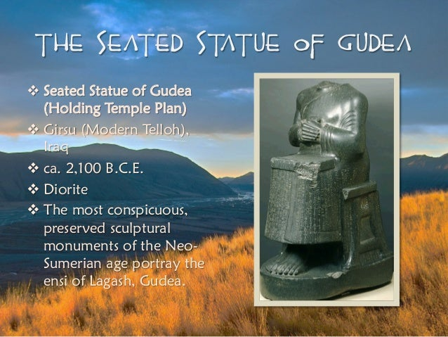 seated statue of gudea Statue of gudea architect with his plan seated statue of gudea holding temple plan view title 3/4 views of proper right creator/culture sumerian site/repository discovery location: from telloh (formerly girsu) (iraq)  history of art department, visual resources collections bookmark bookmark bookmark feedback email address.