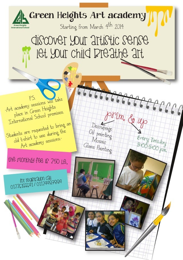 Green Heights Art academy Discover your artistic sense Let your child breathe Art Starting from March 4th 2014 The monthly...