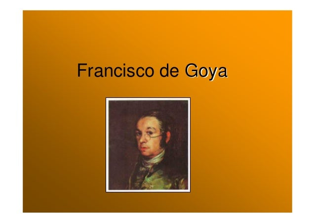 Francisco de GoyaGoya