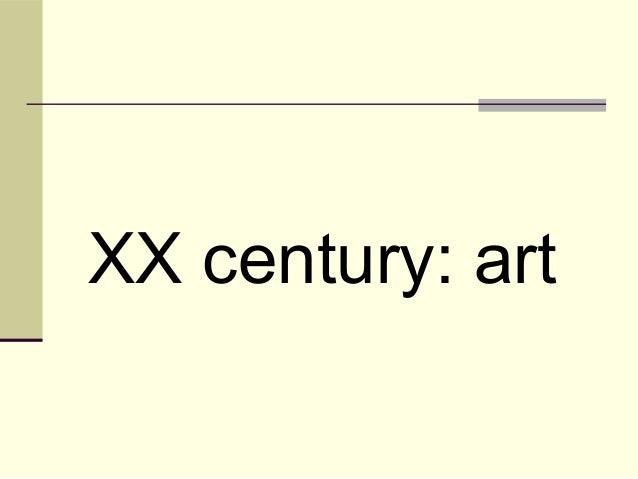 XX century: art