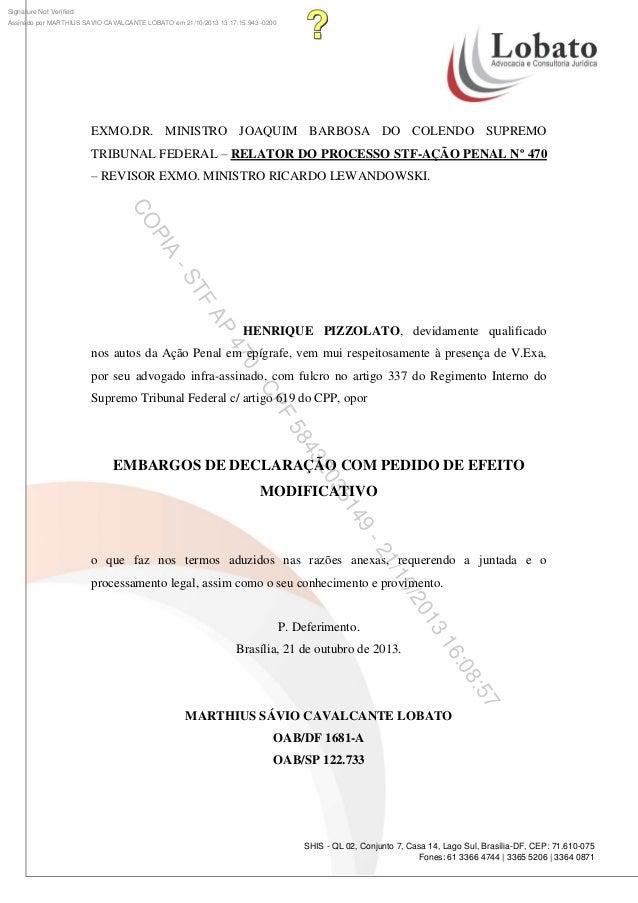 Signature Not Verified Assinado por MARTHIUS SAVIO CAVALCANTE LOBATO em 21/10/2013 13:17:15.943 -0200  EXMO.DR. MINISTRO J...