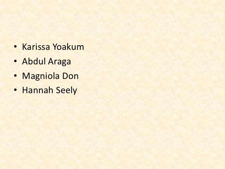 Karissa Yoakum<br />Abdul Araga<br />Magniola Don<br />Hannah Seely<br />