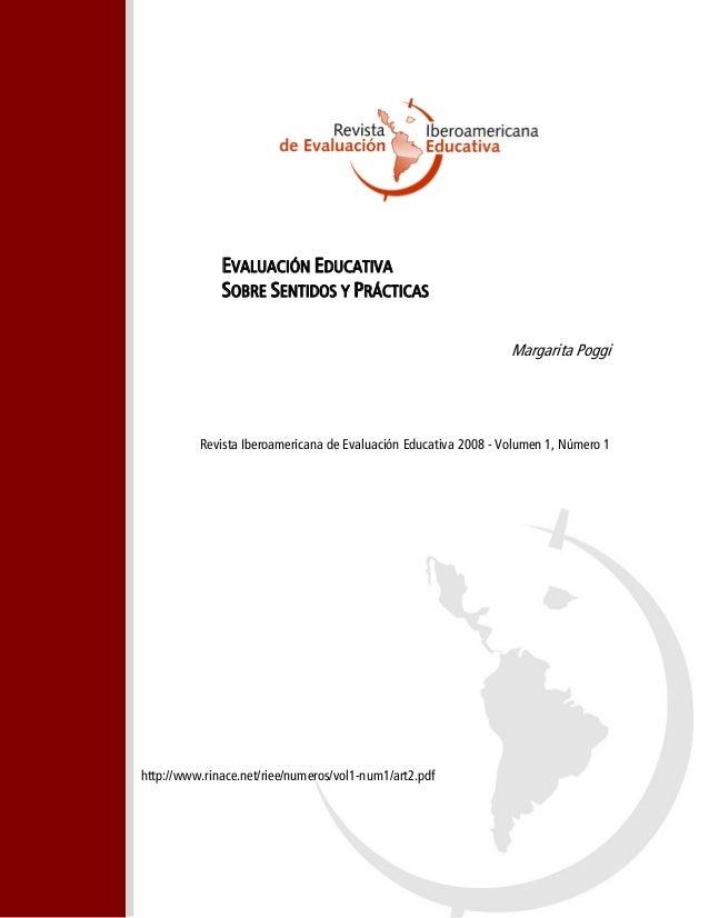 EVALUACIÓN EDUCATIVA SOBRE SENTIDOS Y PRÁCTICAS  Margarita Poggi  Revista Iberoamericana de Evaluación Educativa 2008 - Vo...