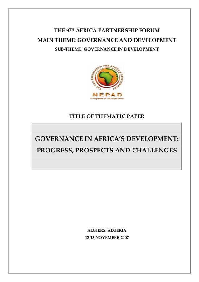 THE 9TH AFRICA PARTNERSHIP FORUMMAIN THEME: GOVERNANCE AND DEVELOPMENT    SUB-THEME: GOVERNANCE IN DEVELOPMENT        TITL...