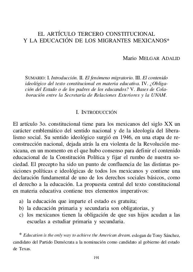 EL ARTÍCULO TERCERO CONSTITUCIONAL Y LA EDUCACIÓN DE LOS MIGRANTES MEXICANOS* Mario MELGAR ADALID SUMARIO: I. Introducción...