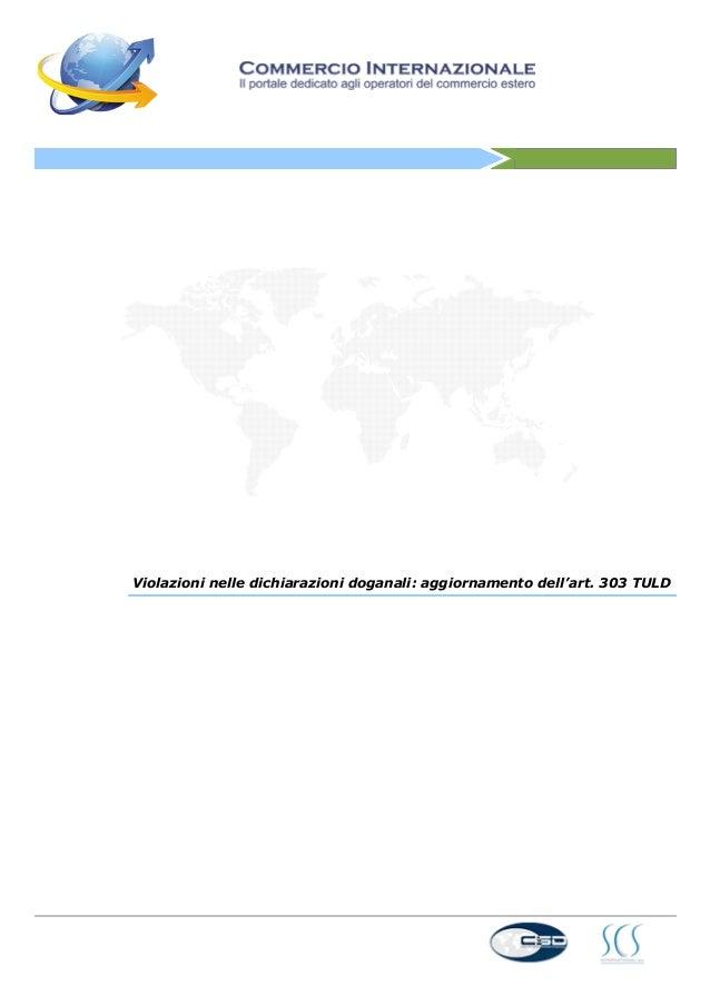 Violazioni nelle dichiarazioni doganali: aggiornamento dell'art. 303 TULD