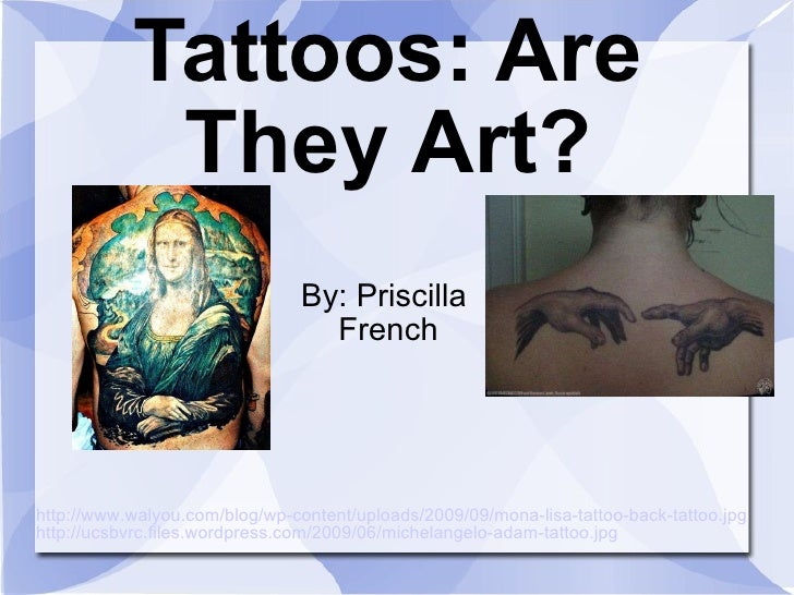Tattoos: Are They Art? By: Priscilla  French http://www.walyou.com/blog/wp-content/uploads/2009/09/mona-lisa-tattoo-back-t...