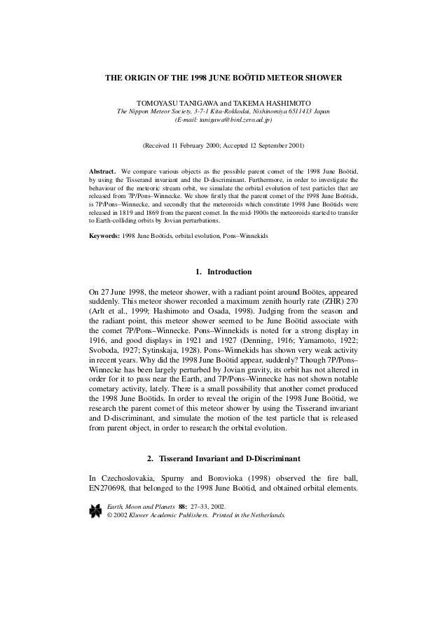 THE ORIGIN OF THE 1998 JUNE BOÖTID METEOR SHOWER TOMOYASU TANIGAWA and TAKEMA HASHIMOTO The Nippon Meteor Society, 3-7-1 K...