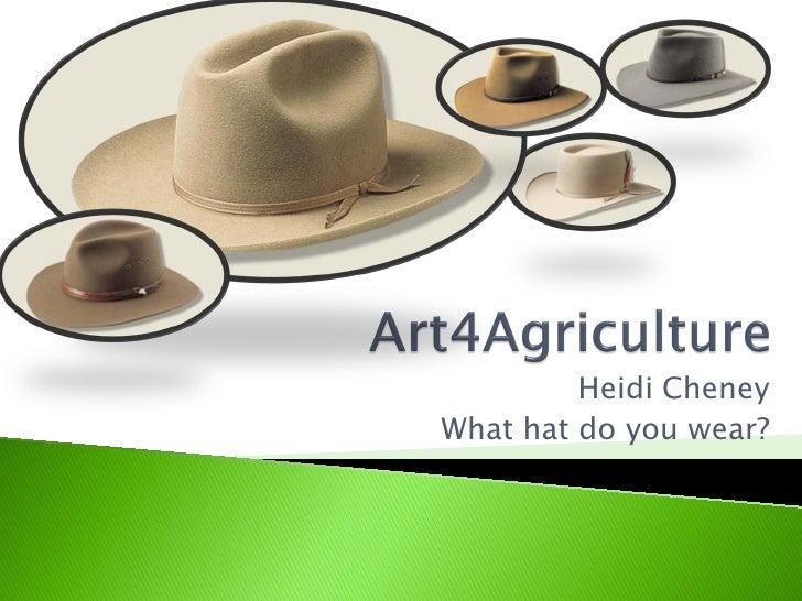 Heidi CheneyWhat hat do you wear?