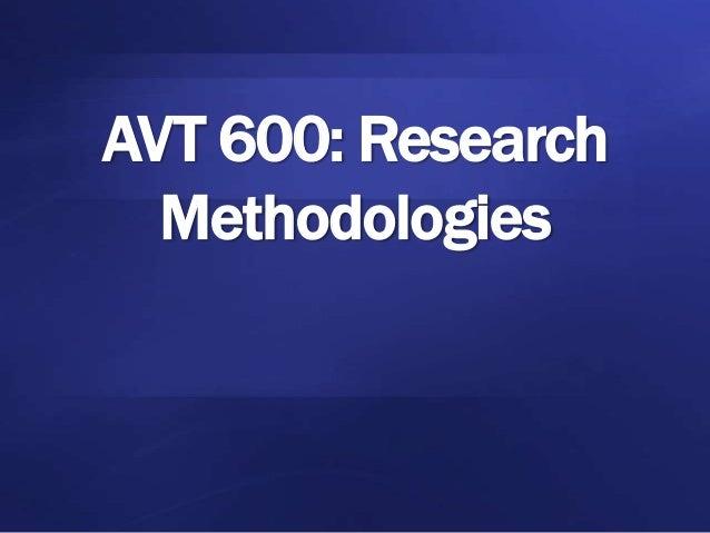 AVT 600: Research Methodologies