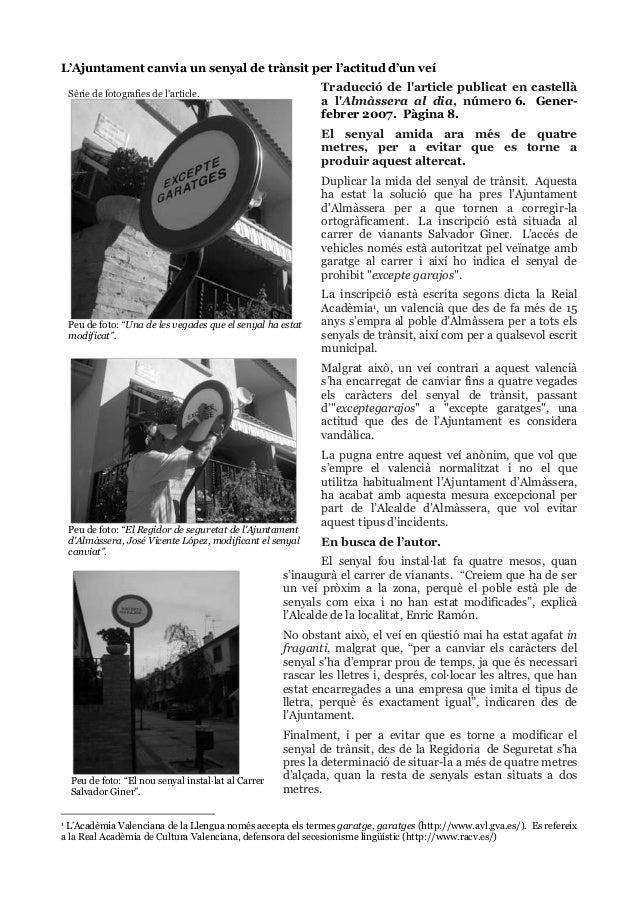 L'Ajuntament canvia un senyal de trànsit per l'actitud d'un veí Traducció de l'article publicat en castellà a l'Almàssera ...