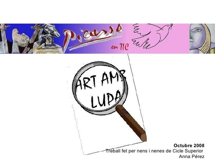 Octubre 2008 Treball fet per nens i nenes de Cicle Superior  Anna Pérez