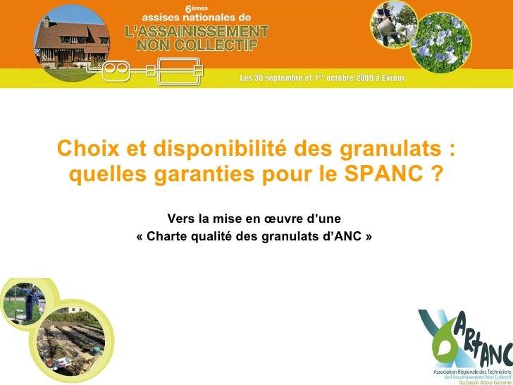 Choix et disponibilité des granulats : quelles garanties pour le SPANC ? Vers la mise en œuvre d'une « Charte qualité des ...