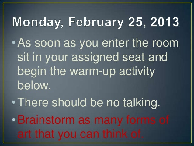 • As soon as you enter the room  sit in your assigned seat and  begin the warm-up activity  below.• There should be no tal...