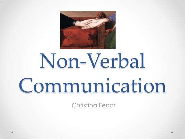 Non-Verbal Communication Christina Ferrari