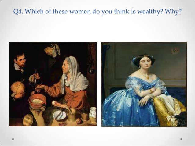 Q4. Which of these women do you think is wealthy? Why?