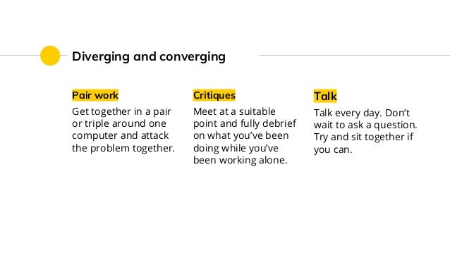 Diverging and converging Pair work Get together in a pair or triple around one computer and attack the problem together. C...