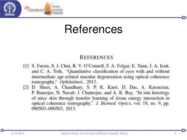 References 01-03-2014 Debdoot Sheet / Art and Craft of Effective Scientific Writing 9