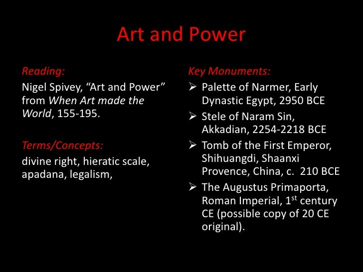 "Art and PowerReading:                        Key Monuments:Nigel Spivey, ""Art and Power""    Palette of Narmer, Earlyfrom ..."