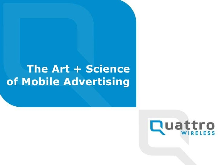 The Art + Scienceof Mobile Advertising<br />