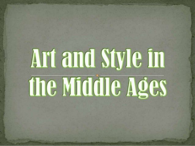 Art and style in the middle ages