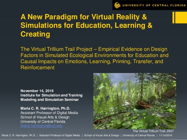 A New Paradigm for Virtual Reality & Simulations for Education, Learning & Creating The Virtual Trillium Trail Project – E...