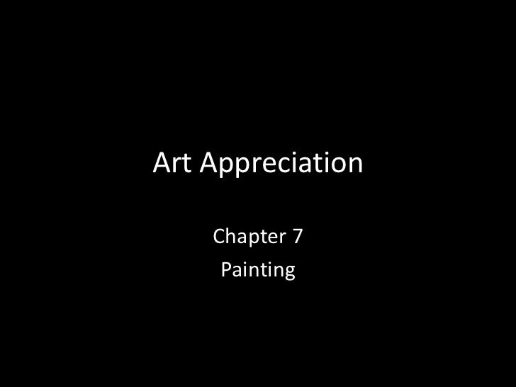 Art Appreciation    Chapter 7     Painting