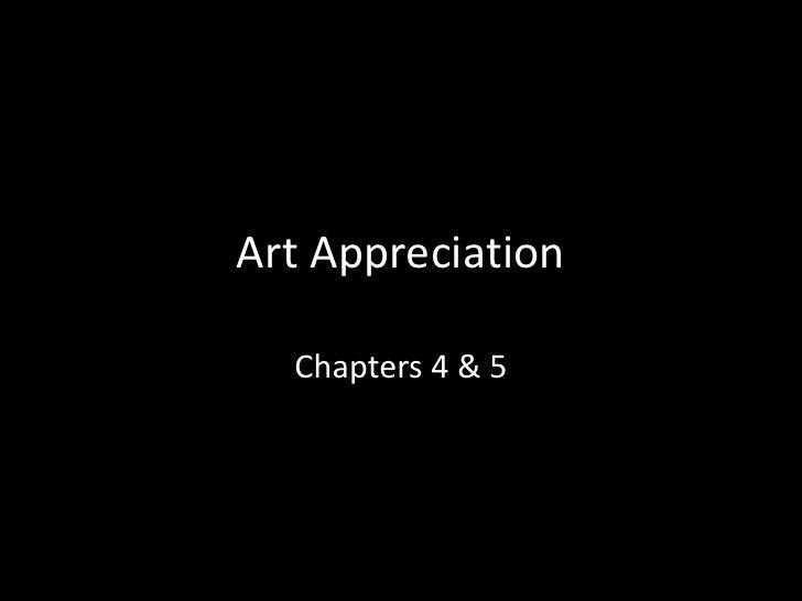 Art Appreciation<br />Chapters 4 & 5<br />