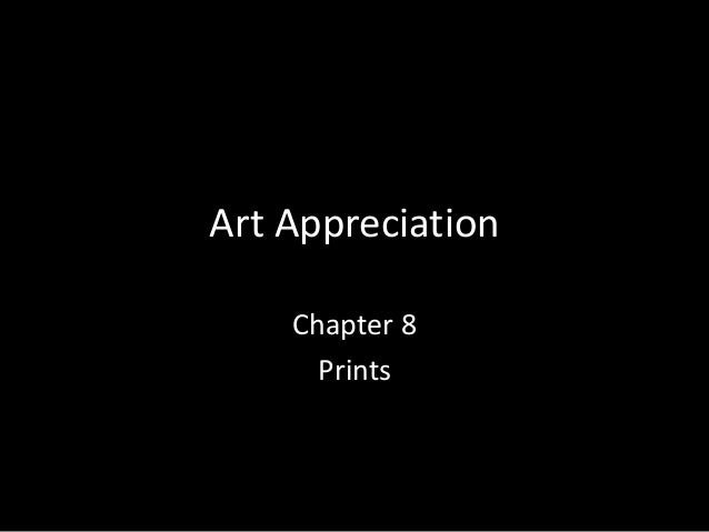 Art Appreciation<br />Chapter 8<br />Prints<br />