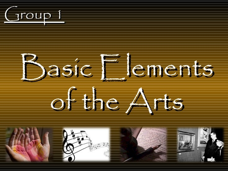Group 1 Basic Elements  of the Arts
