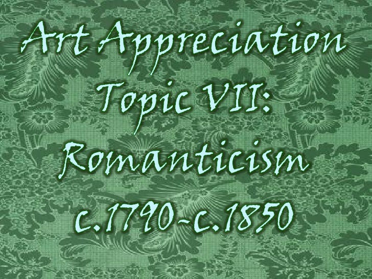 Romanticism was a multi-layered movement that took manyforms and affected most branches of the arts. It began in the late ...