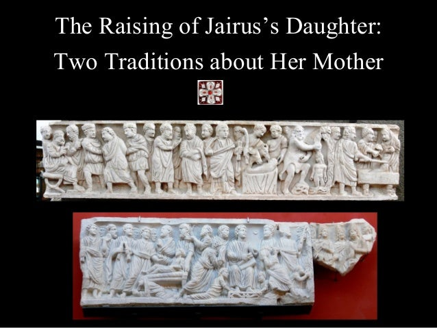 The Raising of Jairus's Daughter: Two Traditions about Her Mother