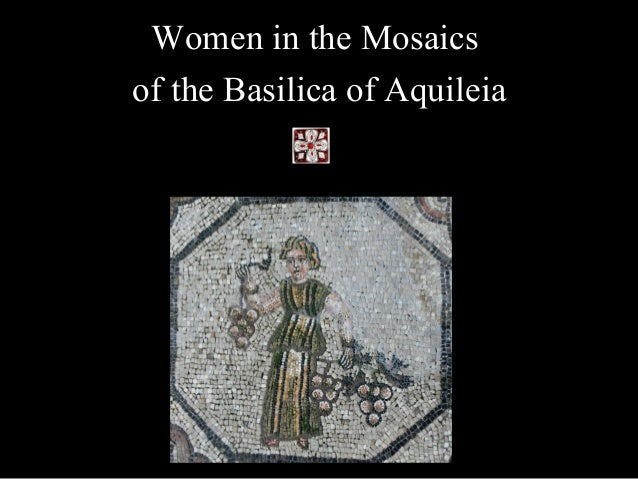 Women in the Mosaics of the Basilica of Aquileia