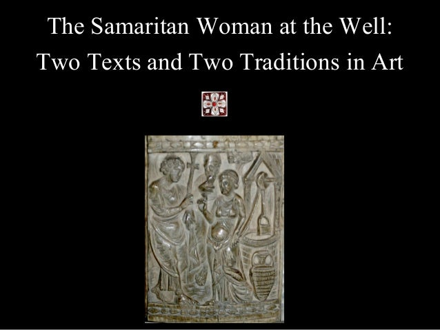 The Samaritan Woman at the Well: Two Texts and Two Traditions in Art