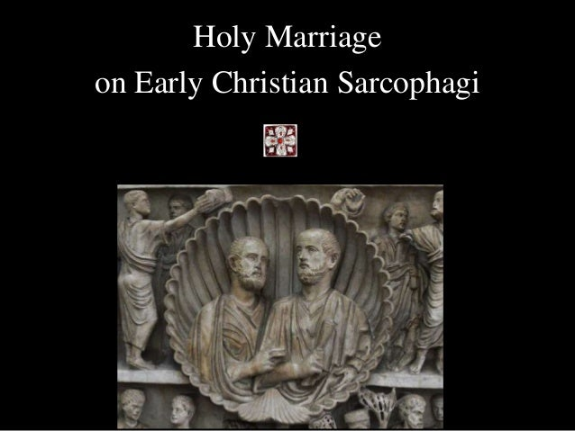 Holy Marriage on Early Christian Sarcophagi