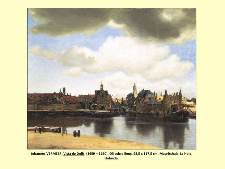 Johannes VERMEER. Vista de Delft. (1659 – 1660). Oli sobre llenç. 98,5 x 117,5 cm. Mauritshuis, La Haia,                  ...