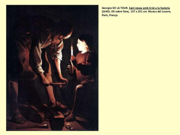 Georges DE LA TOUR. Sant Josep amb Crist a la fusteria(1645). Oli sobre llenç. 137 x 101 cm. Museu del Louvre,París, França.