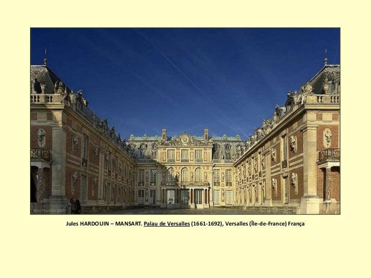 Jules HARDOUIN – MANSART. Palau de Versalles (1661-1692), Versalles (Île-de-France) França