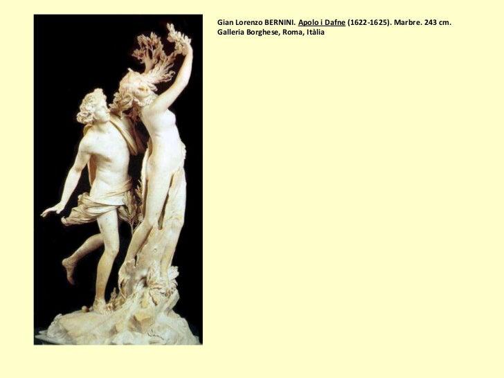 Gian Lorenzo BERNINI. Apolo i Dafne (1622-1625). Marbre. 243 cm.Galleria Borghese, Roma, Itàlia