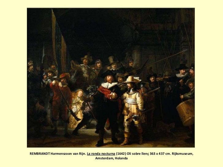 REMBRANDT Harmenszoon van Rijn. La ronda nocturna (1642) Oli sobre llenç 363 x 437 cm. Rijksmuseum,                       ...