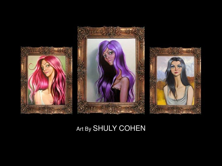 Art By SHULY COHEN<br />