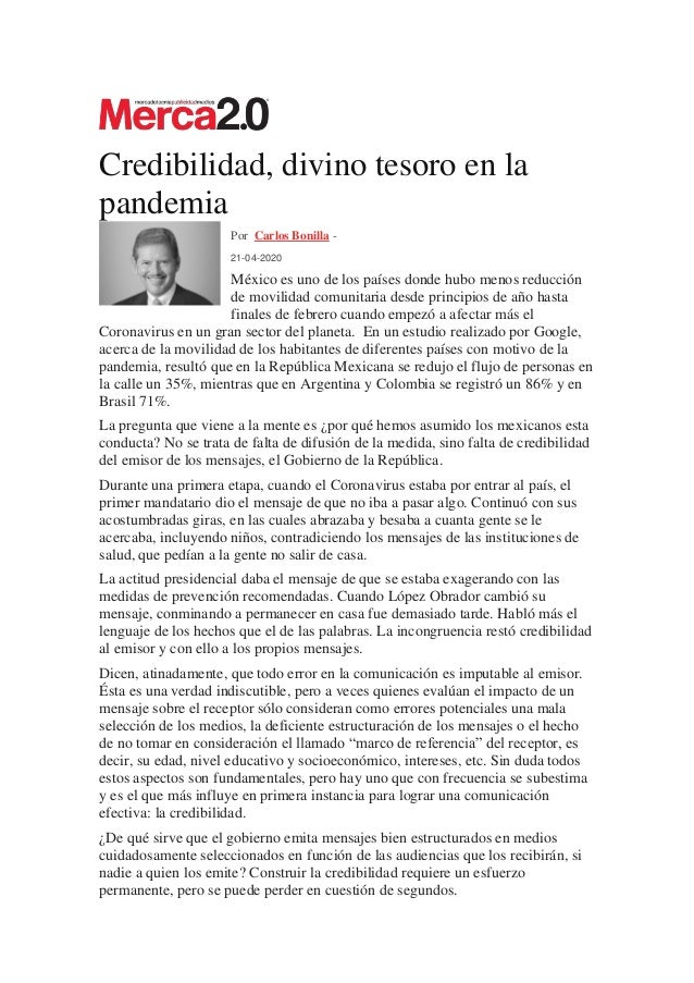 Credibilidad, divino tesoro en la pandemia Por Carlos Bonilla - 21-04-2020 México es uno de los países donde hubo menos re...