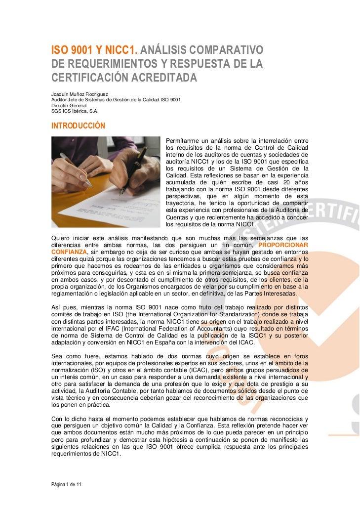 ISO 9001 Y NICC1. ANÁLISIS COMPARATIVODE REQUERIMIENTOS Y RESPUESTA DE LACERTIFICACIÓN ACREDITADAJoaquín Muñoz RodríguezAu...