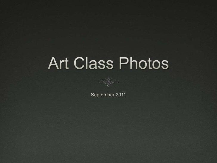 Art Class Photos<br />September 2011<br />