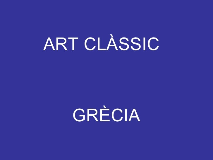 ART CLÀSSIC  GRÈCIA