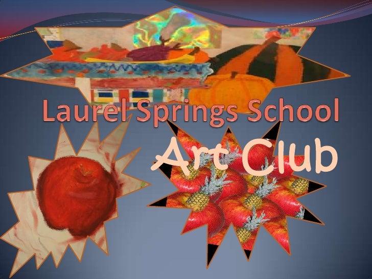 Laurel Springs School<br />Art Club<br />