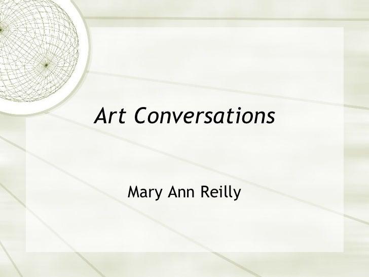 Art Conversations Mary Ann Reilly